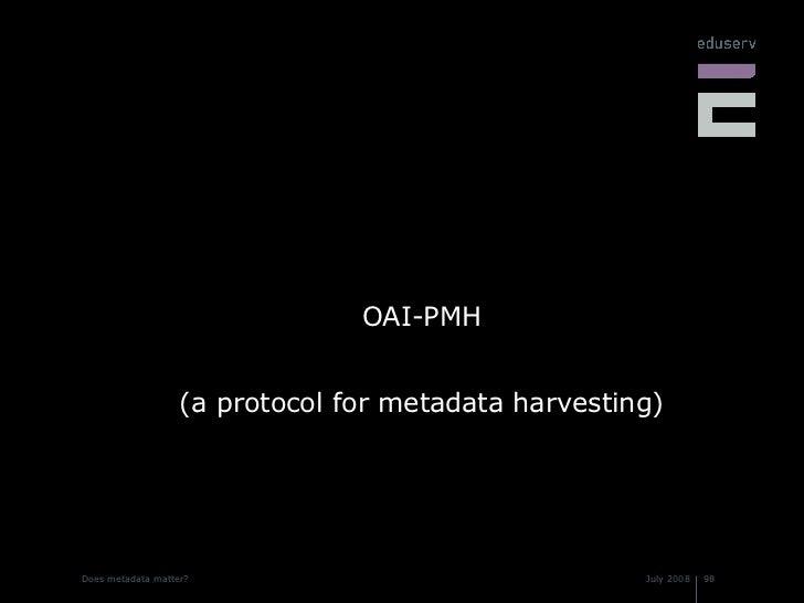 <ul><li>OAI-PMH </li></ul><ul><li>(a protocol for metadata harvesting) </li></ul>