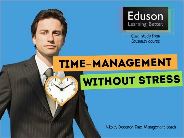 Case-study from Eduson.tv course  time-management without stress  Nikolay Dodonov, Time-Management coach