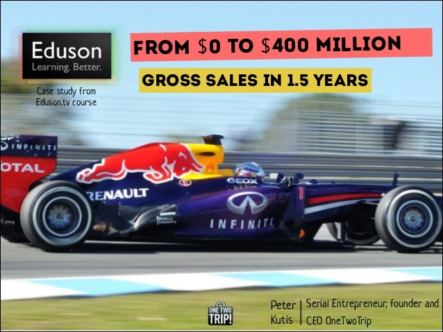 From $0 to $400 million Case study from Eduson.tv course  gross sales in 1.5 years  Peter Serial Entrepreneur, founder and...