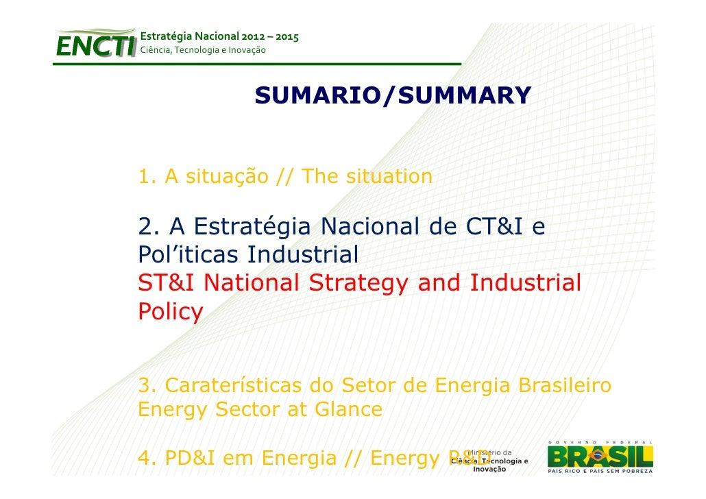 Estratégia Nacional 2012 – 2015Ciência, Tecnologia e Inovação                           SUMARIO/SUMMARY1. A situação // Th...