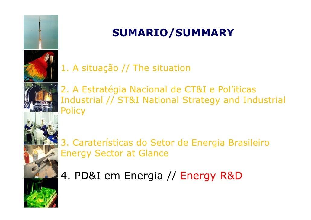 SUMARIO/SUMMARY1. A situação // The situation2. A Estratégia Nacional de CT&I e Pol'iticasIndustrial // ST&I National Stra...