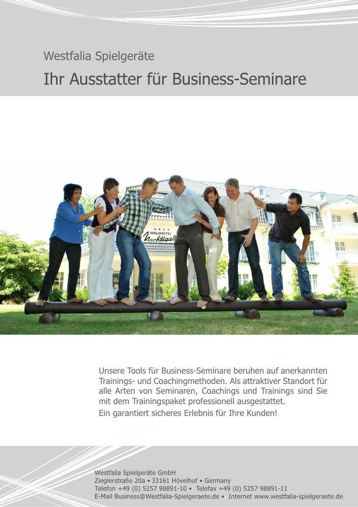 Westfalia Spielgeräte  Ihr Ausstatter für Business-Seminare               Unsere Tools für Business-Seminare beruhen auf a...