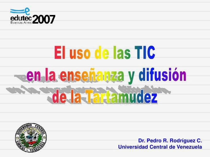 Dr. Pedro R. Rodríguez C.Universidad Central de Venezuela