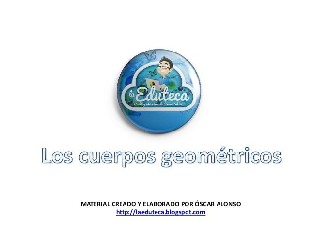 MATERIAL CREADO Y ELABORADO POR ÓSCAR ALONSO http://laeduteca.blogspot.com
