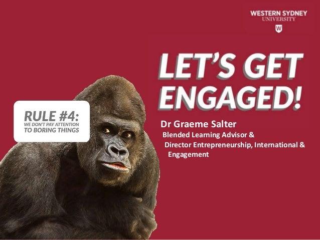 Dr Graeme Salter Blended Learning Advisor & Director Entrepreneurship, International & Engagement