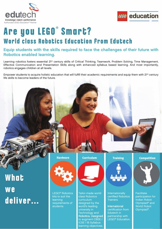 What we deliver... LEGO® Robotics kitstosuitthe learning requirementsof students. Tailor-madeworld classRobotics curriculu...