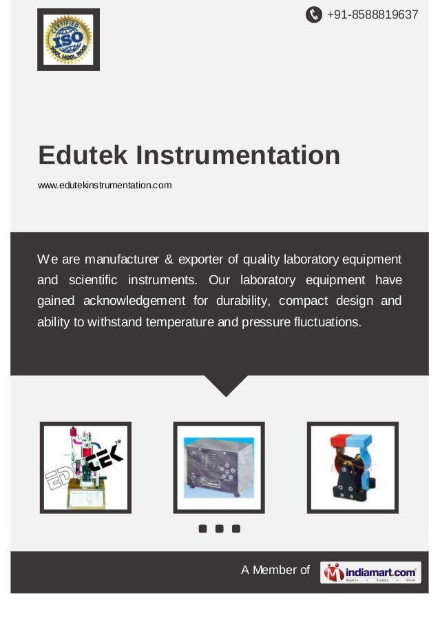 +91-8588819637  Edutek Instrumentation www.edutekinstrumentation.com  We are manufacturer & exporter of quality laboratory...