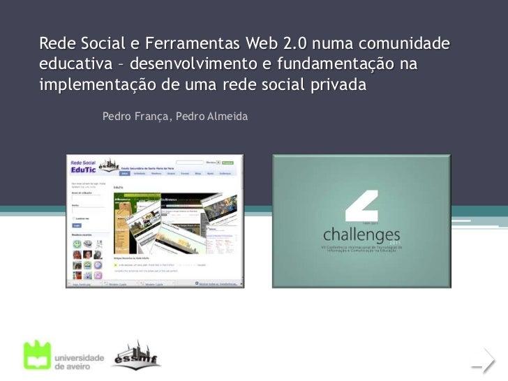 Rede Social e Ferramentas Web 2.0 numa comunidade educativa – desenvolvimento e fundamentação na implementação de uma rede...