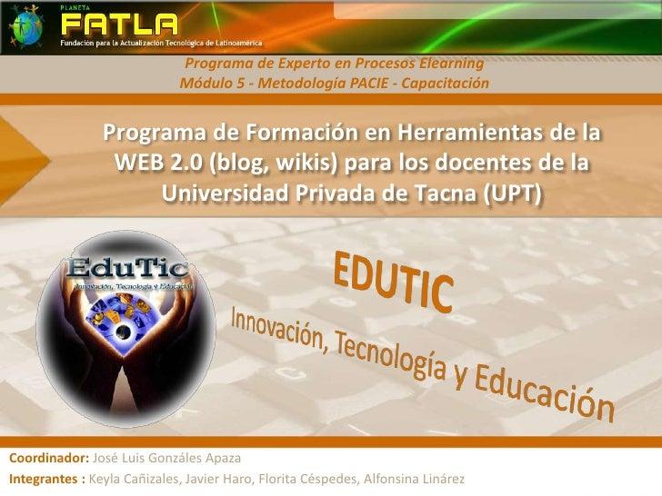 Programa de Experto en Procesos ElearningMódulo 5 - Metodología PACIE - Capacitación<br />Programa de Formación en Herrami...