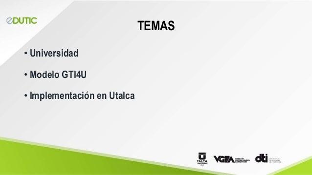 Edutic 2018 Universidad de Talca Slide 2