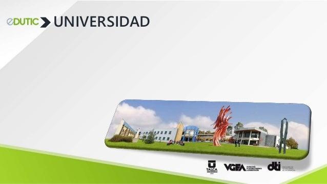 Edutic 2018 Universidad de Talca Slide 3