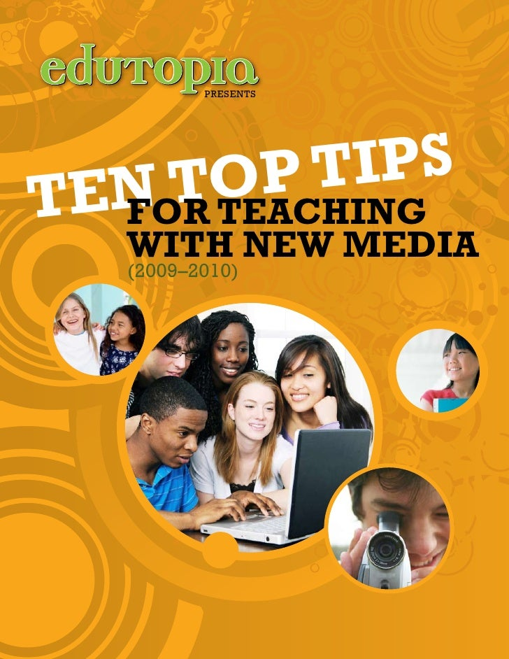 presents     Ten Top Tips   for Teaching   wiTh new Media   (2009–2010)