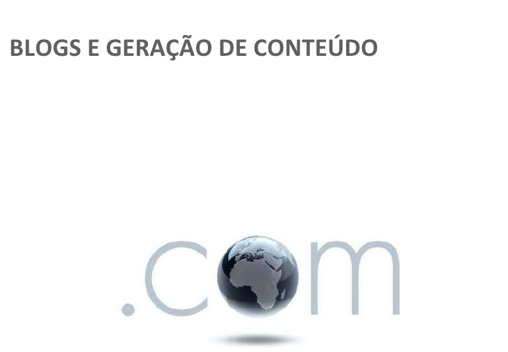 BLOGS E GERAÇÃO DE CONTEÚDO