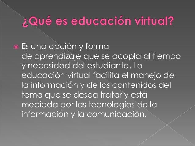  Es flexible: Cada estudiante puede  establecer su propio horario.   Estudiantes Activos: No se limitan a la  informació...