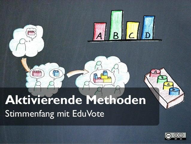 Aktivierende Methoden Stimmenfang mit EduVote