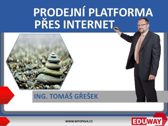 Tomáš Gřešek: Prodejní platforma (srovnání různých systémů) Slide 2