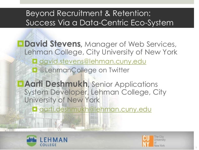 1 David Stevens, Manager of Web Services, Lehman College, City University of New York  david.stevens@lehman.cuny.edu  @...