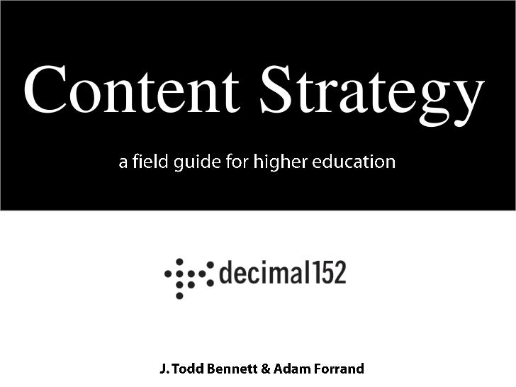 Content Strategy<br />a field guide for higher education<br />J. Todd Bennett & Adam Forrand<br />