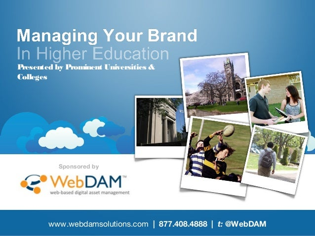 Presented by Prominent Universities & Colleges  Sponsored by  www.webdamsolutions.com | 877.408.4888 | t: @WebDAM