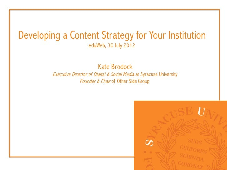 Developing a Content Strategy for Your Institution                            eduWeb, 30 July 2012                        ...