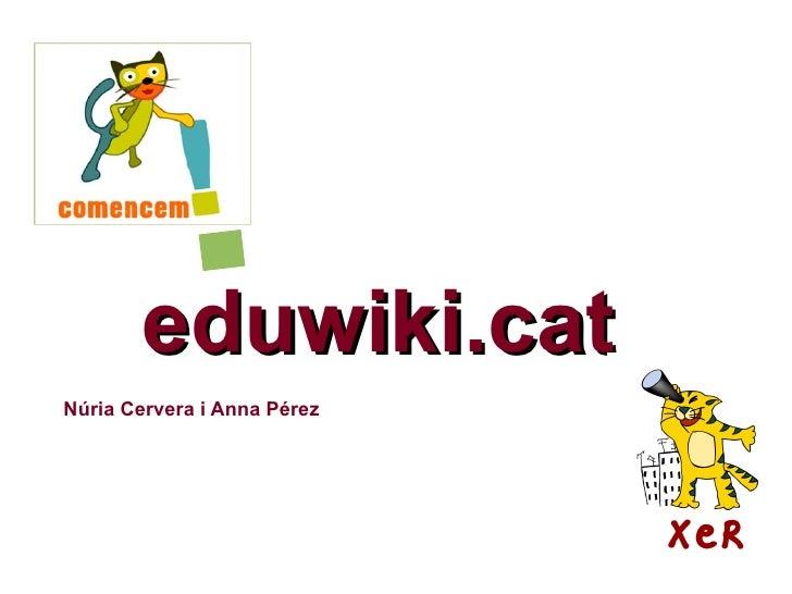 eduwiki.cat Núria Cervera i Anna Pérez