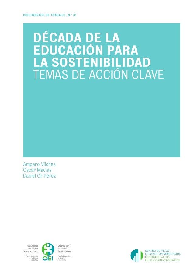 DOCUMENTOS DE TRABAJO | N.° 01     DÉCADA DE LA     EDUCACIÓN PARA     LA SOSTENIBILIDAD     TEMAS DE ACCIÓN CLAVEAmparo V...