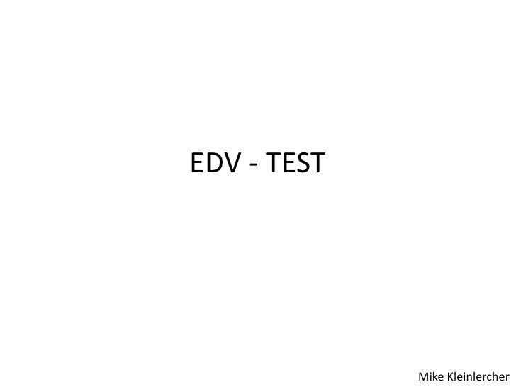 EDV - TEST<br />Mike Kleinlercher<br />