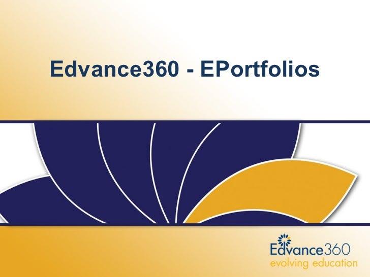 Edvance360 - EPortfolios      EDVANCE360 Three Step Process