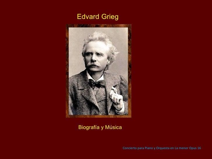 Edvard Grieg Biografía y Música Concierto para Piano y Orquesta en La menor Opus 16