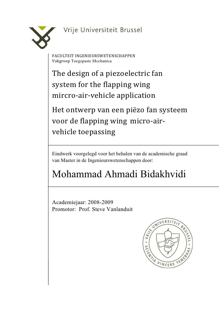 FACULTEIT INGENIEURSWETENSCHAPPEN Vakgroep Toegepaste Mechanica   The design of a piezoelectric fan system for the flappin...