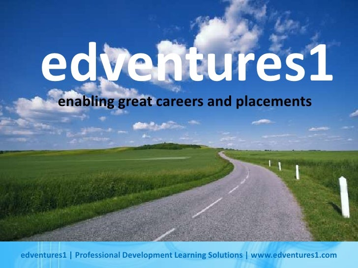 edventures1<br />enabling great careers and placements<br />