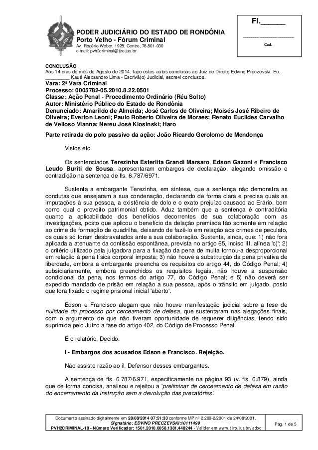 PODER JUDICIÁRIO DO ESTADO DE RONDÔNIA  Porto Velho - Fórum Criminal  Av. Rogério Weber, 1928, Centro, 76.801-030  e-mail:...