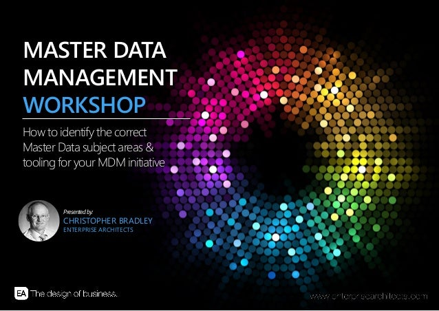 | MASTER DATA MANAGEMENT – STARTING YOUR MDM STRATEGY | ENTERPRISE ARCHITECTS © 201 41 How to identify the correct Master ...