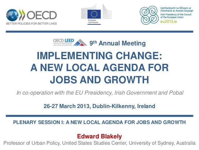 9th Annual Meeting             IMPLEMENTING CHANGE:            A NEW LOCAL AGENDA FOR               JOBS AND GROWTH     In...