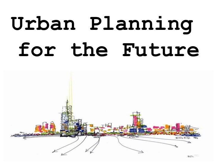 Urban Planningfor the Future
