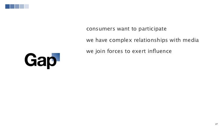 consumers want to participatewe have complex relationships with mediawe join forces to exert influence                     ...