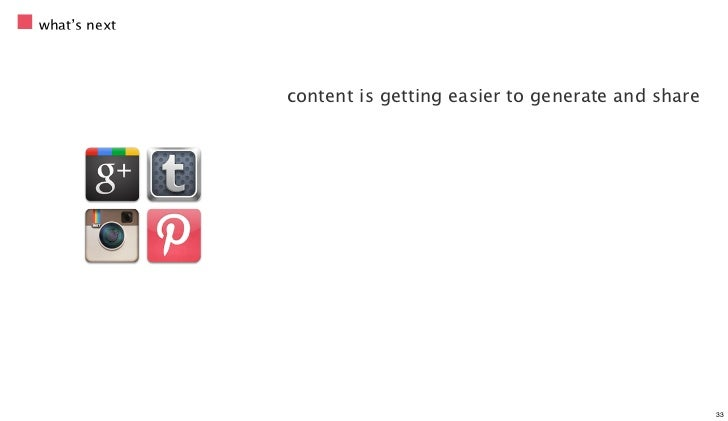 what's next              content is getting easier to generate and share                                                  ...