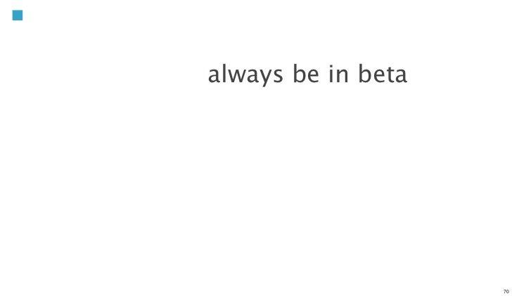 always be in beta                    70