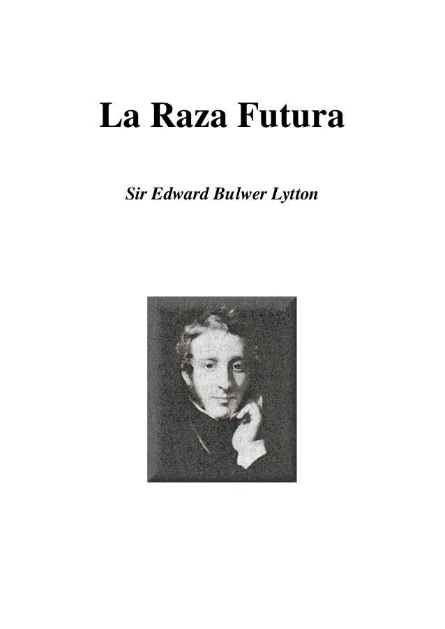 La Raza Futura Sir Edward Bulwer Lytton