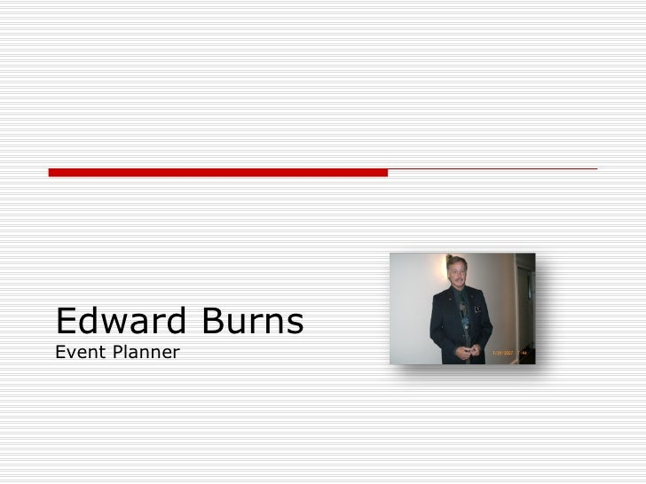 Edward BurnsEvent Planner