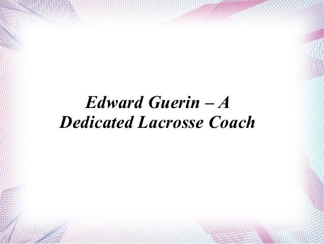 Edward Guerin – A Dedicated Lacrosse Coach