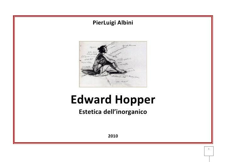PierLuigi Albini     Edward Hopper  Estetica dell'inorganico              2010                              1