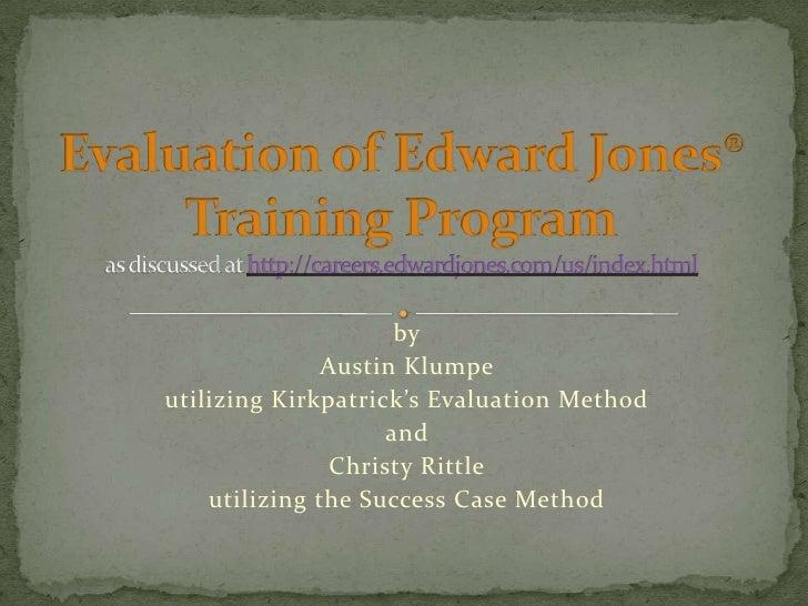 Evaluation of Edward Jones® Training Programas discussed at http://careers.edwardjones.com/us/index.html<br />by<br />Aust...