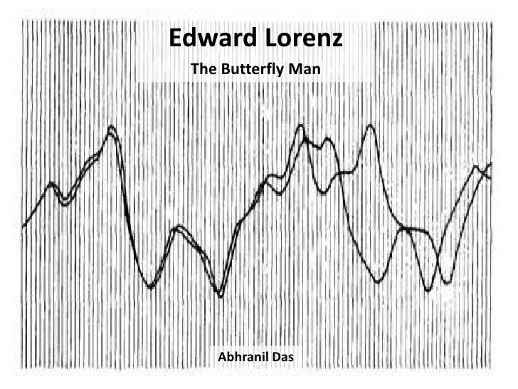 Edward Lorenz The Butterfly Man    Abhranil Das