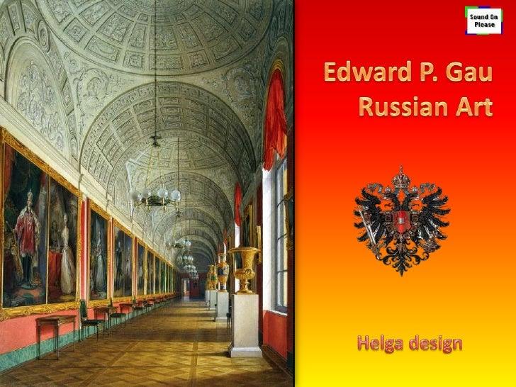 Edward P. Gau<br /> Russian Art<br />Helga design<br />