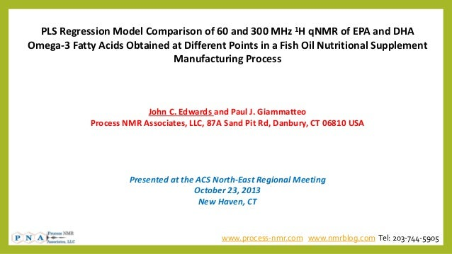 PLS Regression Model Comparison of 60 and 300 MHz 1H qNMR of EPA and DHA Omega-3 Fatty Acids Obtained at Different Points ...