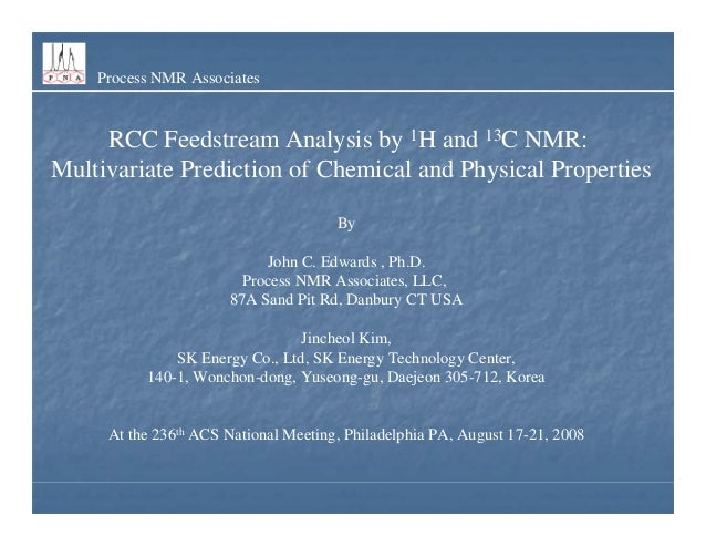 Process NMR Associates RCC Feedstream Analysis by 1H and 13C NMR: Multivariate Prediction of Chemical and Physical Propert...