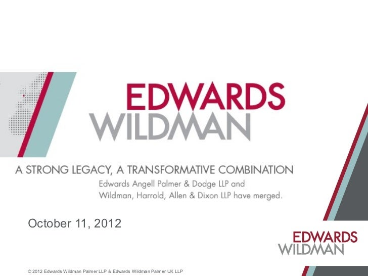 October 11, 2012© 2012 Edwards Wildman Palmer LLP & Edwards Wildman Palmer UK LLP