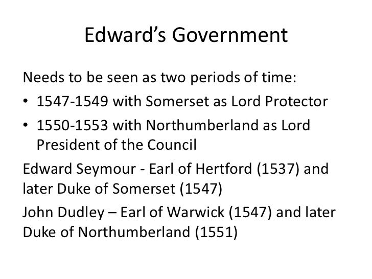 goverments of somerset and notherumberland (somerset and northumberland both helped themselves liberally to monastic   the english government intervened to obtain his release in february 1549.
