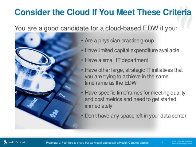 © 2014 Health Catalyst www.healthcatalyst.comProprietary. Feel free to share but we would appreciate a Health Catalyst cit...